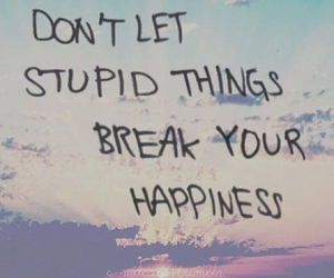 quote, happiness, and stupid image