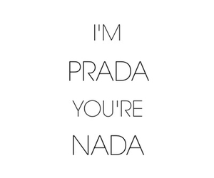Prada, nada, and quotes image