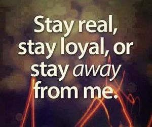 quotes, real, and loyal image