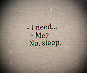sleep, need, and quotes image