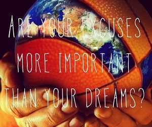 Dream, excuses, and important image