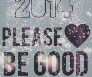 be better, 2014, and please image