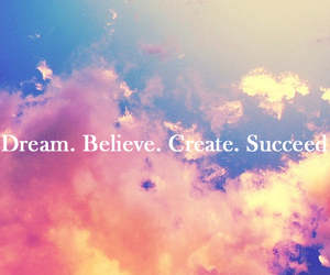 Dream, believe, and create image