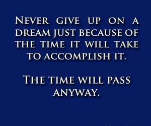 Dream, never give up, and quotes image