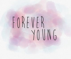 beauty, forever, and Forever Young image
