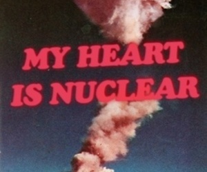 nuclear, grunge, and heart image