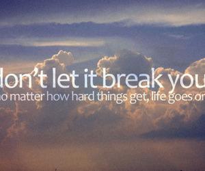 quote, life, and break image