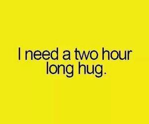 hug, need, and quote image