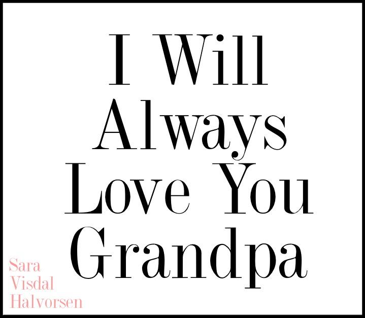 I will always love you grandpa on We Heart It