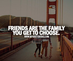 family, friends, and choose image