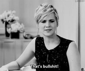 Jennifer Lawrence, quote, and bullshit image