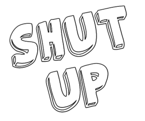 shut up, quote, and up image