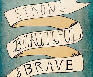 beautiful, strong, and brave image