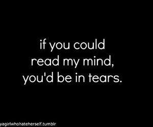 tears, quote, and mind image