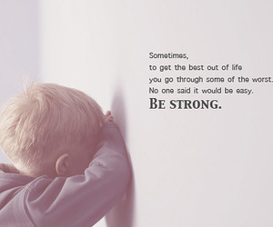 quote, be strong, and life image