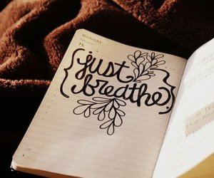 breathe, text, and just breathe image