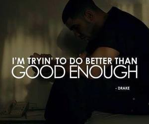 Drake, quote, and better image