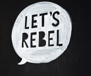 rebel, quotes, and grunge image