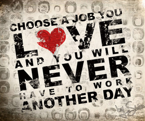 love, quote, and job image