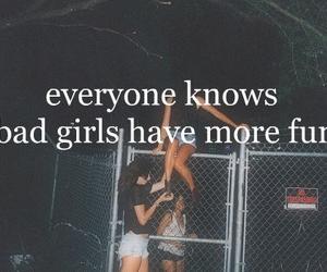 bad, fun, and girls image