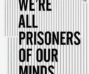 quote, mind, and prisoner image