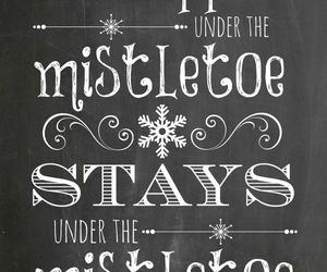 mistletoe, christmas, and quote image