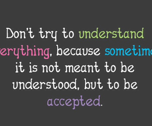 accept, understood, and everything image