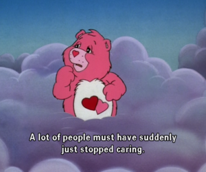 care bears, global warming, and sadness image