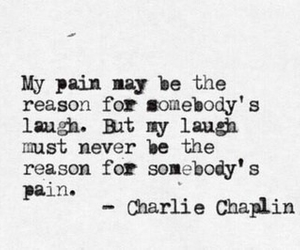 quote, pain, and charlie chaplin image