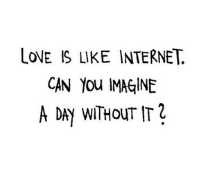 love, internet, and quote image