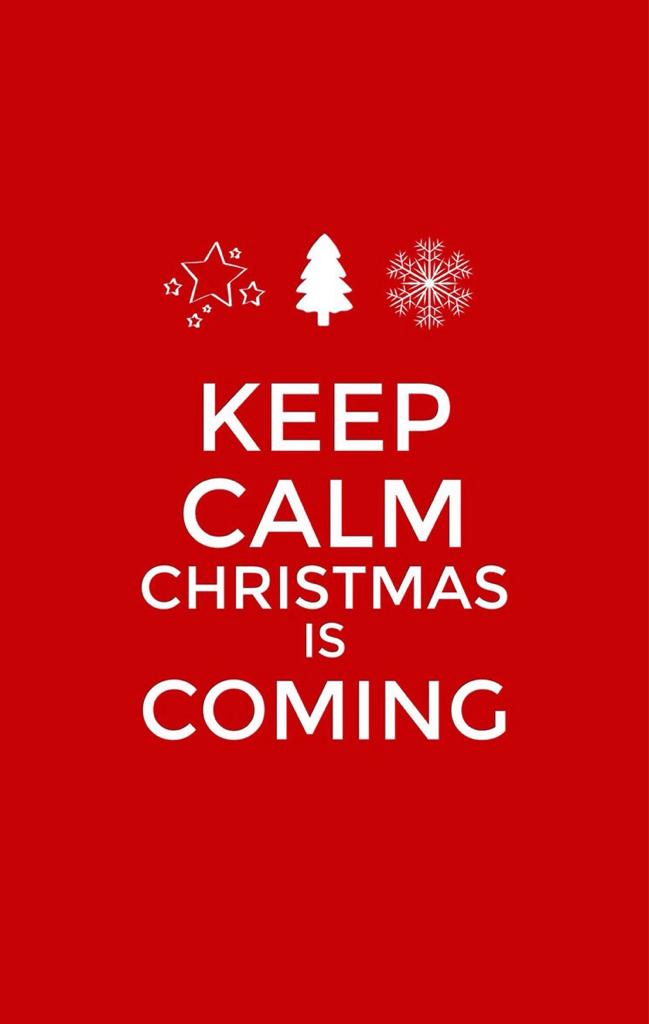 Keep Calm Christmas Is Coming.Christmas Is Coming Shared By տʍiӏҽ On We Heart It