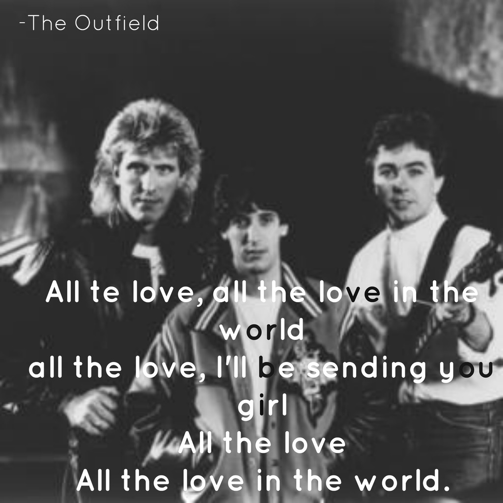 lyric, all the love, and the outfield image