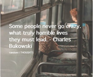 charles bukowski, crazy, and happy image