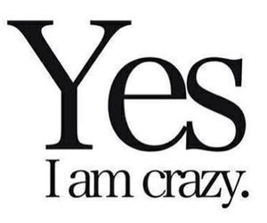 crazy, yes, and life image