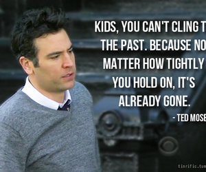 how i met your mother, quotes, and ted mosby image