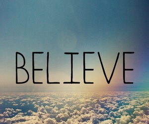 believe, sky, and clouds image