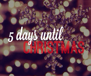 christmas, excited, and 5 days image