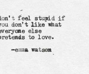 quotes, emma watson, and stupid image