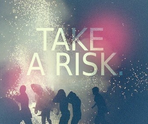 risk, quote, and life image