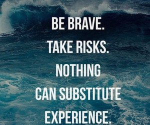 quotes, brave, and experience image