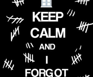 doctor who, keep calm, and forget image