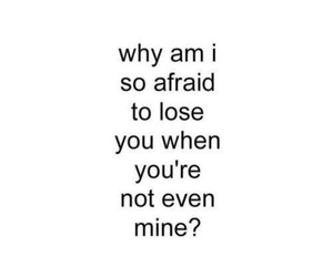 love, quote, and afraid image