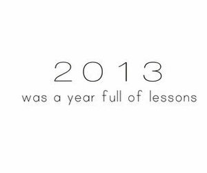 2013, lesson, and quotes image