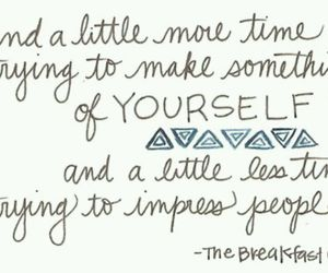 Breakfast Club, Impress, and quote image