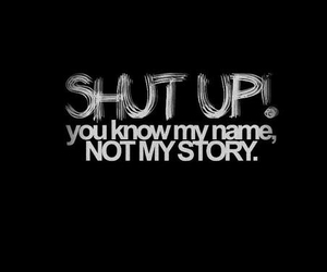 shut up, story, and text image
