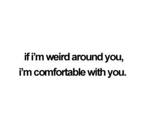 quote, weird, and comfortable image