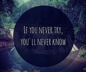 quote, try, and know image