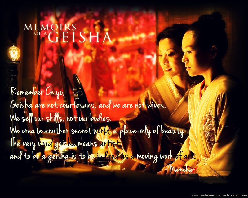 Quote to Remember: MEMOIRS OF GEISHA [2005] on We Heart It
