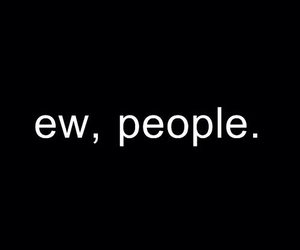people, ew, and quote image