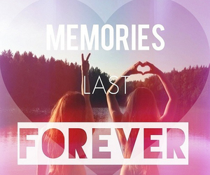 memories, forever, and friends image